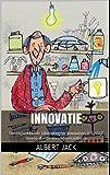 Innovatie: Ontzagwekkende Uitvindingen: Innovators & Bedrijf Ideeën die de Wereld Veranderde