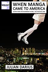 When Manga Came to America: Super-Hero Revisionism in Mai, the Psychic Girl Kindle Edition