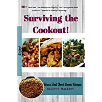 Surviving the Cookout!: Basic Soul Food Lovers Recipes