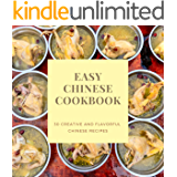 Easy Chinese Cookbook: 30 creative and flavorful Chinese recipes