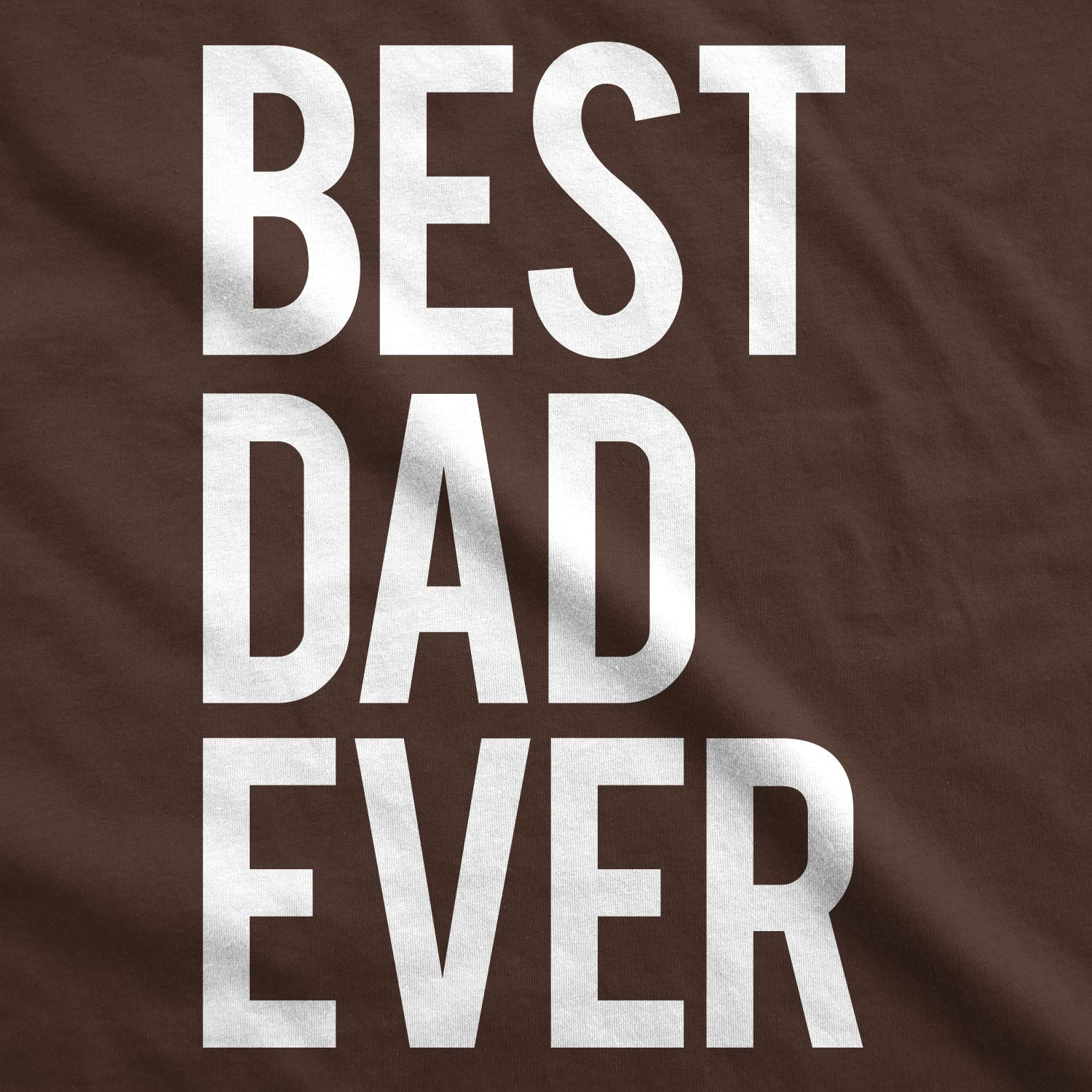 Mens Best Dad Ever T Shirt Funny Sincere Parenting Tee For Fathers Day