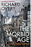 The Morbid Age: Britain and the Crisis of Civilisation, 1919 - 1939