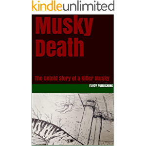 Musky Death: The Untold Story of a Killer Musky