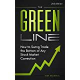 The Green Line: How to Swing Trade the Bottom of Any Stock Market Correction (2nd Edition) (Swing Trading Books)