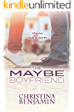 The Maybe Boyfriend: A YA Contemporary Romance Novel (The Boyfriend Series Book 6)