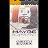 The Maybe Boyfriend: A Stand-Alone YA Contemporary Romance Novel (The Boyfriend Series Book 6)