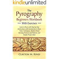 The Pyrography Beginners Workbook with Exercises: Learn to Burn with Step by Step Instructions, Introduction to Basic…