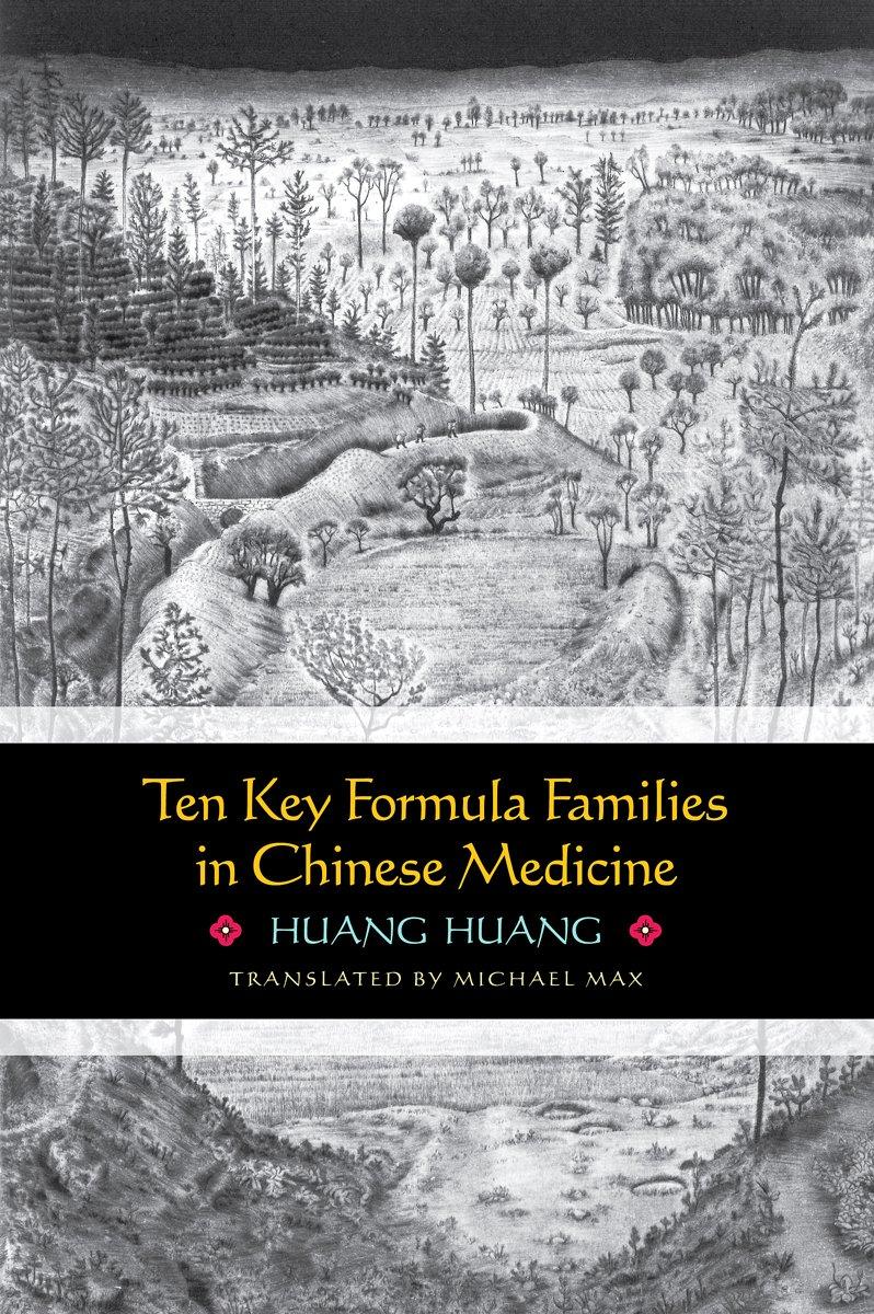 Ten Key Formula Families in Chinese Medicine