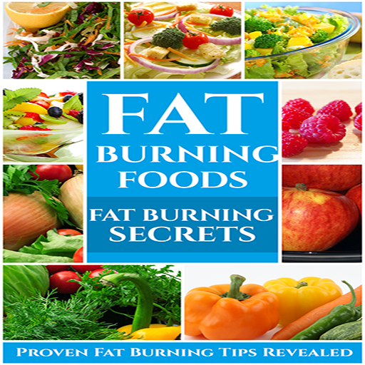 Fat Burn Diets: Fat Burning Secrets : Fat Burning Foods