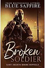 Broken Soldier: A Lost Hearts Novella: Novella One (Lost Hearts Series) Kindle Edition