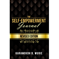 THE SELF-EMPOWERMENT JOURNAL: REVISED EDITION (English Edition)