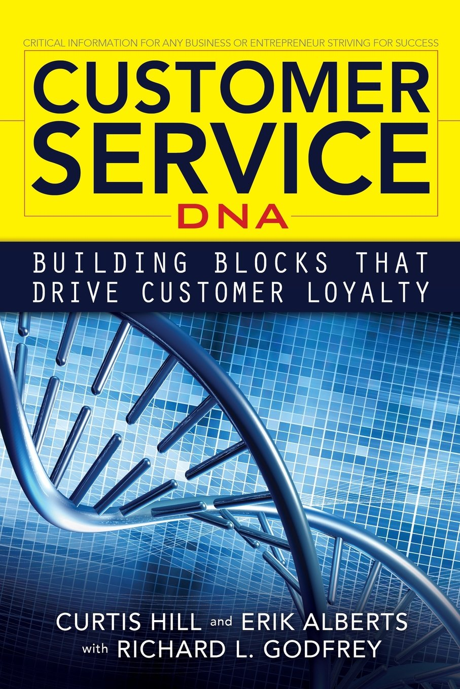 Customer Service DNA: Building Blocks that Drive Customer Loyalty