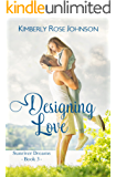 Designing Love: An Inspirational Romance (Sunriver Dreams Book 3)
