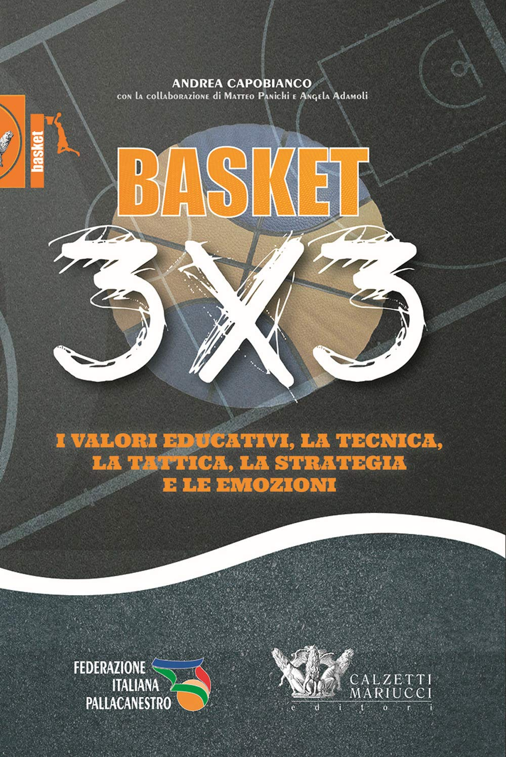 Basket 3x3. I valori educativi, la tecnica, la tattica, la ...