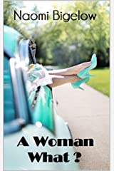 A Woman What? Kindle Edition