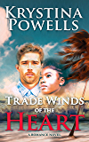 Trade Winds of the Heart: A Romance Novel