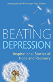 Beating Depression: Inspirational Stories of Hope and Recovery