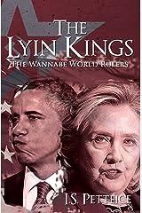 The Lyin Kings: The Wannabe World Leaders Kindle Edition