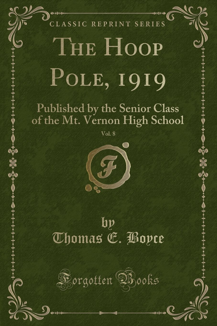 Download The Hoop Pole, 1919, Vol. 8: Published by the Senior Class of the Mt. Vernon High School (Classic Reprint) pdf