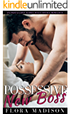 Possessive New Boss: An Instalove Alpha Male Office Romance