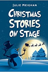 Christmas Stories on Stage: A collection of children's plays based on well-known Christmas stories (On Stage Books Book 5) Kindle Edition