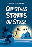 Christmas Stories on Stage: A collection of children's plays based on well-known Christmas stories (On Stage Books Book 5)