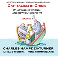 Capitalism in Crisis (Volume 1): What's gone wrong and how can we fix it?