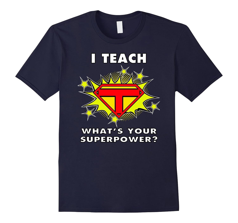 Halloween Teacher Shirt I Teach What's Your Superpower Shirt-FL