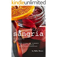 Sassy Sangria Recipes: Turn Down the Summer Heat in Style with Sassy Sangrias!