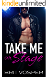Take Me On Stage (Midnight London Series Book 1)