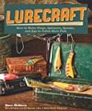 Lurecraft: How to Make Plugs, Spinners, Spoons, and Jigs to Catch More Fish