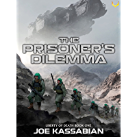 The Prisoner's Dilemma: A Military Sci-Fi Series (Liberty of Death Book 1)