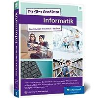 Fit fürs Studium – Informatik: Gut vorbereitet an die Hochschule. Ideal zum Selbststudium oder ergänzend zur Vorlesung