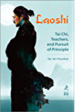 Laoshi: Tai Chi, Teachers, and Pursuit of Principle