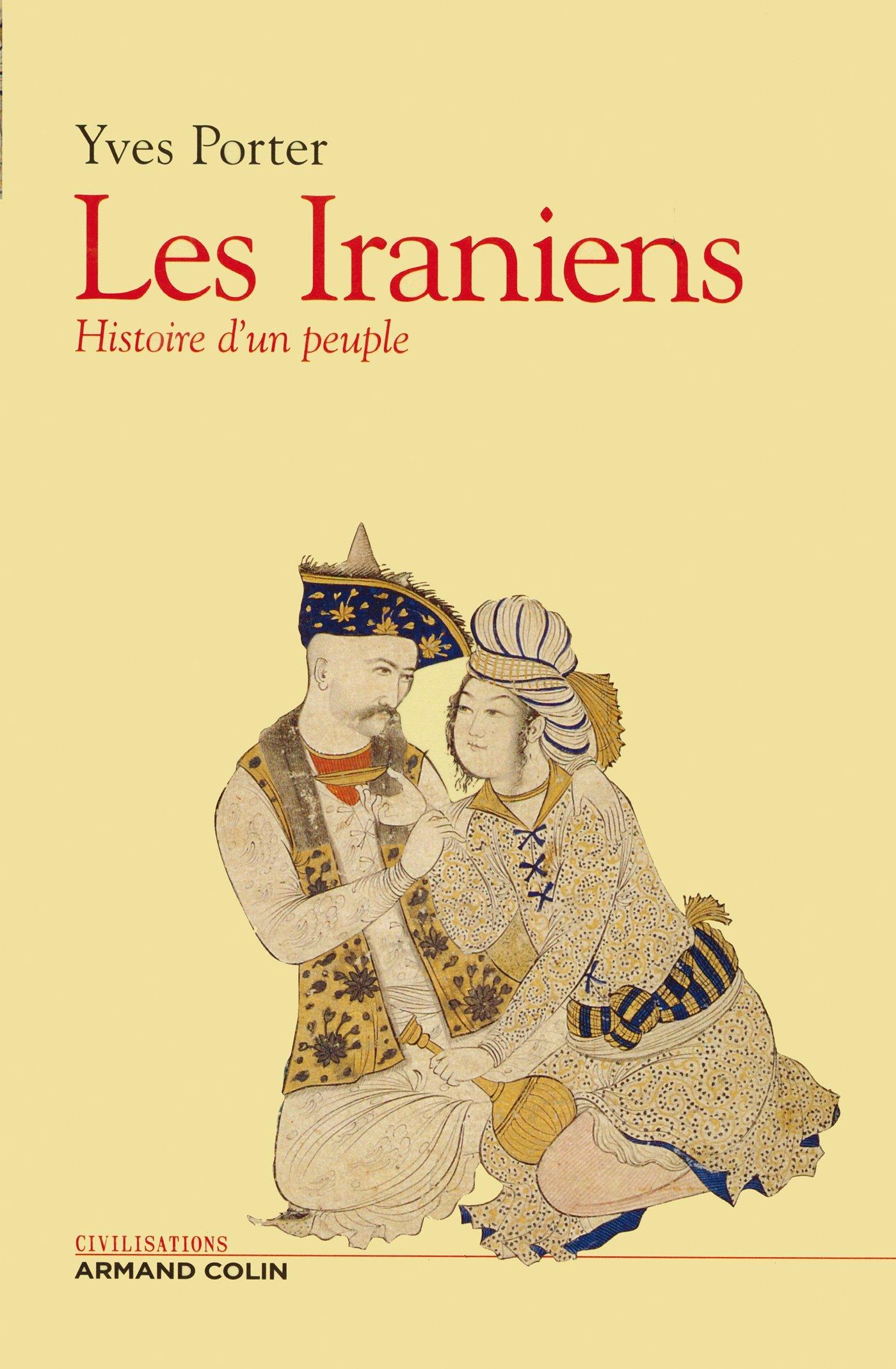 Les Iraniens Histoire D Un Peuple Hors Collection French Edition Porter Yves 9782200268251 Amazon Com Books