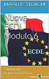 Nuova ECDL – Modulo 6 (strumenti di presentazione)
