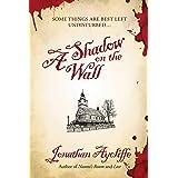A Shadow on the Wall: A Novel