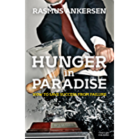 Hunger in Paradise: How to Save Success From Failure (English Edition)