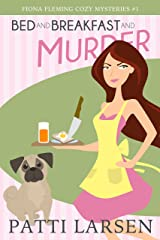Bed and Breakfast and Murder (Fiona Fleming Cozy Mysteries Book 1) Kindle Edition