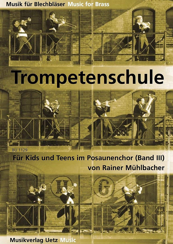 Tromba Scuola (In C, Kuhlosystem) Band 3: Per Bambini E Adolescenti Nel Trombone Coro
