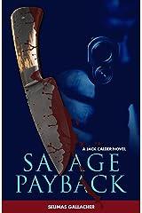 SAVAGE PAYBACK (Jack Calder Crime Series #3) Kindle Edition