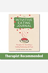 The Intuitive Eating Journal: Your Guided Journey for Nourishing a Healthy Relationship with Food Paperback