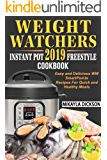 Weight Watchers  Instant Pot 2019  Freestyle Cookbook: Easy and Delicious WW Smart Points Recipes For Quick and Healthy Meals