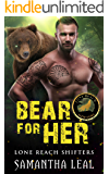 Bear for Her (Lone Reach Shifters Book 1)