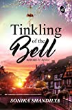 Tinkling of the Bell Before it Rings