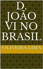 D. João VI no Brasil