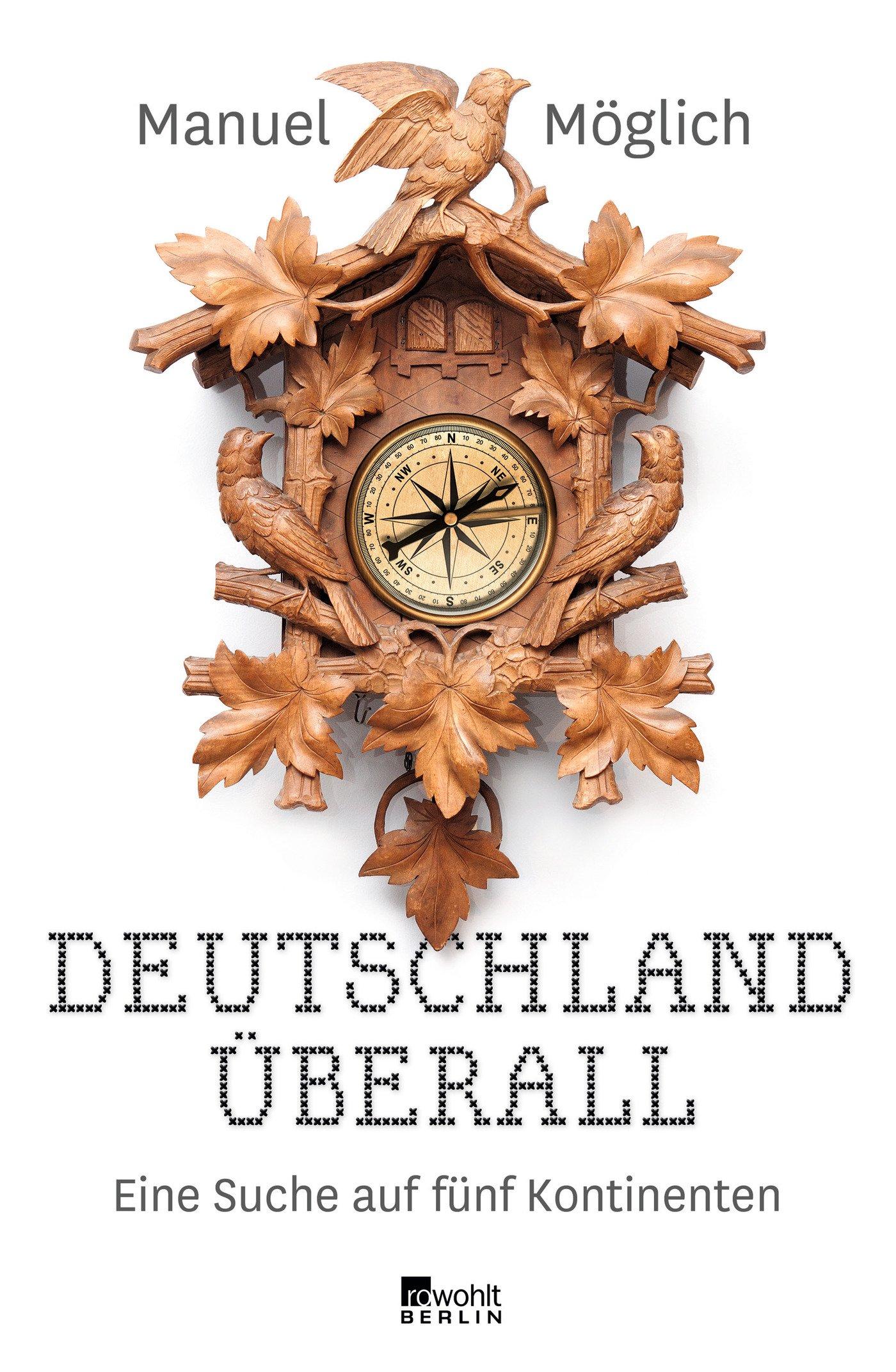 Deutschland überall: Eine Suche auf fünf Kontinenten