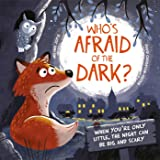 Who's Afraid of the Dark?: When you're only little, the night can be big and scary