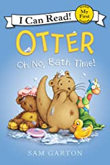 Otter: Oh No, Bath Time! (My First I Can Read) Kindle Edition