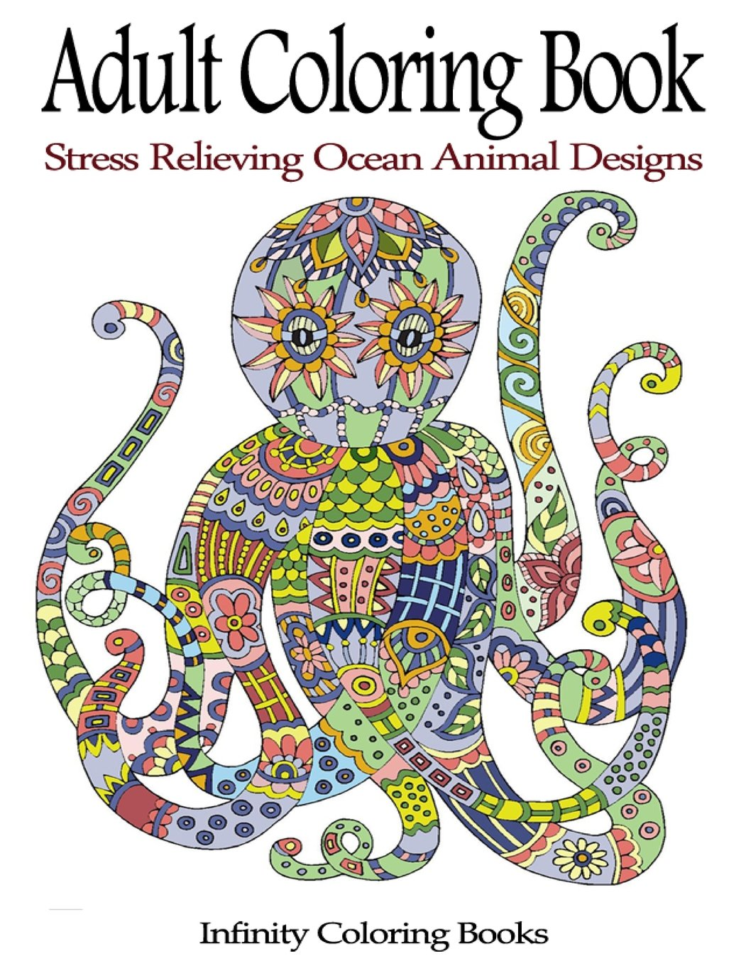 Amazon Adult Coloring Book Stress Relieving Ocean Animal Designs 9781530839582 Infinity Books